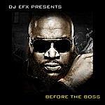 DJ EFX Dj Efx Presents: Before The Boss