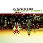 Future Breeze Temple Of Dreams (Remixes)