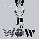 Pow Wow Wop N' Wow