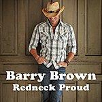 Barry Brown Redneck Proud