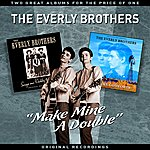 "The Everly Brothers ""Make Mine A Double"" - Two Great Albums For The Price Of One"