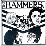 Hammers I Hate Dead Pop Stars