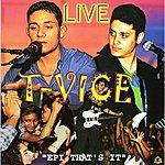 """T-Vice T-Vice Live, Vol. 1 """"Epi That's It"""""""