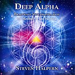 Steven Halpern Deep Alpha: Brainwave Synchronization For Meditation And Healing