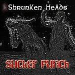 Shrunken Heads Sucker Punch - Single
