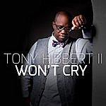 Tony Hibbert II Won't Cry - Single