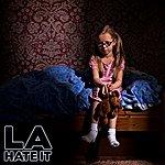 LA Hate It