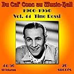 Tino Rossi Du Caf' Conc Au Music-Hall (1900-1950) En 50 Volumes - Vol. 44/50