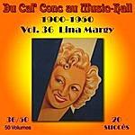 Lina Margy Du Caf' Conc Au Music-Hall (1900-1950) En 50 Volumes - Vol. 36/50