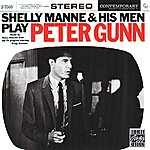 Shelly Manne Shelly Manne And His Men Play Peter Gunn