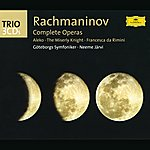Göteborgs Symfoniker Rachmaninov: The Operas (Aleko; The Miserly Knight; Francesca Da Rimini) (3 Cd's)