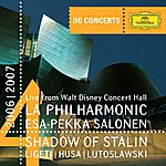 Los Angeles Philharmonic Orchestra Dg Concert La 2006/2007 - Shadow Of Stalin - Ligeti: Concerto Romanesc / Husa: Music For Prague / Lutoslawski: Concerto For Orchestra