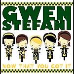 Gwen Stefani Now That You Got It (Australia Only Version)
