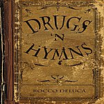Rocco DeLuca Drugs 'n Hymns