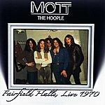 Mott The Hoople Fairfield Halls, Live 1970