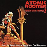 Atomic Rooster The First 10 Explosive Years Vol 2