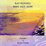 Ray Russell Why Not Now