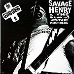 Savage Henry The Second Coming Of Savage Henry And The Infamous One Pounders