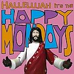 Happy Mondays Hallelujah It's The... Happy Mondays