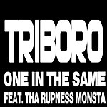 Triboro One In The Same (Feat. Tha Rupness Monsta)