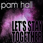 Pam Hall Let's Stay Together