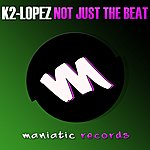 K2 Not Just The Beat Ep