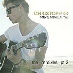 Christopher Mine, Mine, Mine (The Remixes Pt. 2)