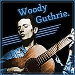 Woody Guthrie The Best Of Woody Guthrie