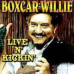 Boxcar Willie Live N' Kickin'