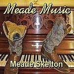 Meade Skelton Meade Music