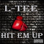 L. Tee Hit Em Up - Single