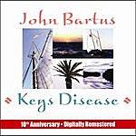 John Bartus Keys Disease: 10th Anniversary Remaster