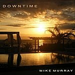 Mike Murray Downtime