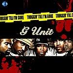 G-Unit Thuggin Til I'm Gone