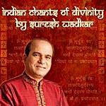 Suresh Wadkar Indian Chants Of Divinity By Suresh Wadkar