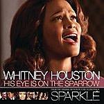 Whitney Houston His Eye Is On The Sparrow