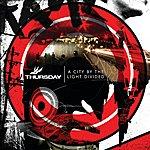 Thursday A City By The Light Divided (Enhanced Album Version)