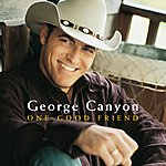 George Canyon One Good Friend