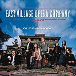 The East Village Opera Company Olde School