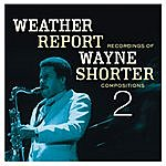Weather Report Weather Report Recordings Of Wayne Shorter Compositions 2