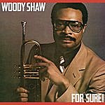 Woody Shaw For Sure!