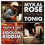 Mykal Rose Truth & Lies (Eidolon Riddim) [Mykal Rose Meets Toniq]