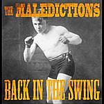 The Maledictions Back In The Swing