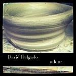 David Delgado Adore