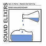Brad Vanlandingham Sound Elixirs, Vol. I: Piano - Potions For Calming