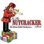 The Glenn Miller Orchestra In The Nutcracker Mood