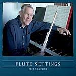 Fred Tompkins Flute Settings
