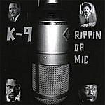 K-9 Rippin Da Mic