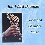 Jon Ward Bauman Woodwind Chamber Music