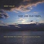 Jerry Kalaf Just Like Old Times